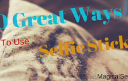 10 Great ways to use a selfie stick